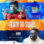 Oluwacoded ft. Kabex – Born To Win