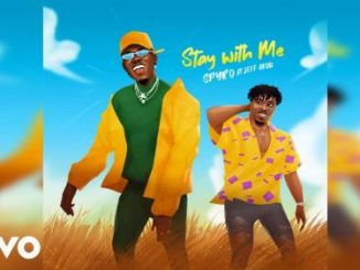 Spyro – Stay With Me ft. Jeff Akoh