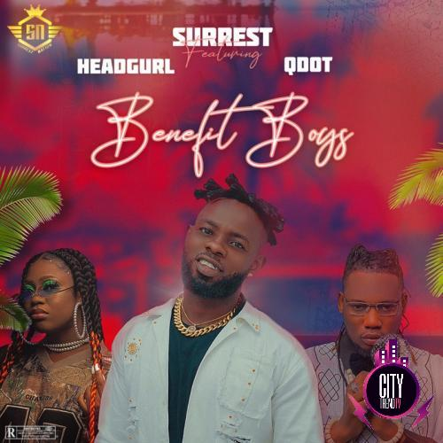 Surrest – Benefit Boys ft. Headgurl Qdot