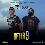 TJ – After 9 ft. Slowdog