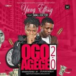 Yung Effissy ft. Small Doctor – Ogo Agege (2.0)