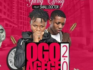Yung Effissy ft. Small Doctor – Ogo Agege 2.0