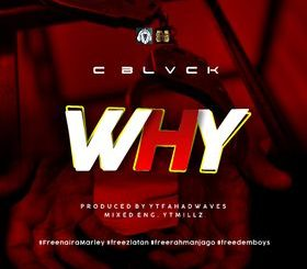 C Blvck – Why
