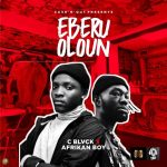 C Blvck ft. Afrikan Boy – Eberu Oloun (Fear God)
