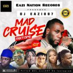 DJ Eazi007 – Mad Cruise Mix