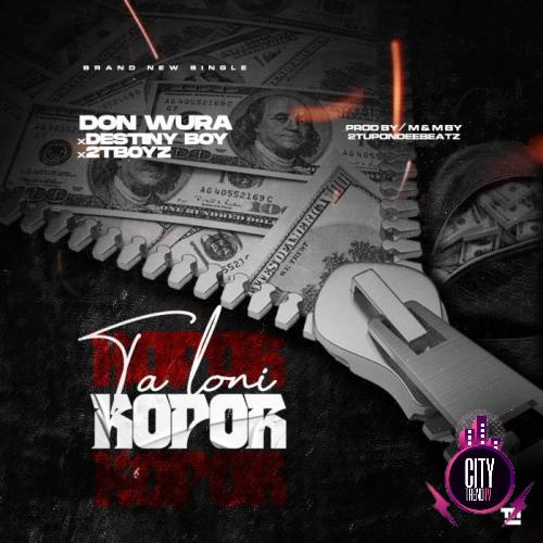 Don Wura – Talo Ni Kopor ft. Destiny Boy 2TBoyz