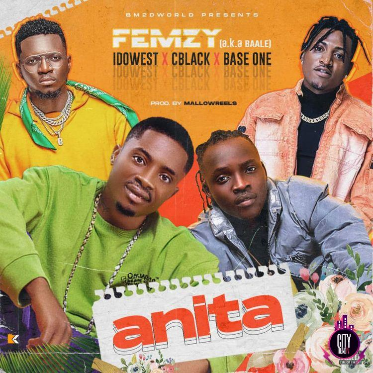 Femzy – Anita ft. Idowest x C Black x Baseone