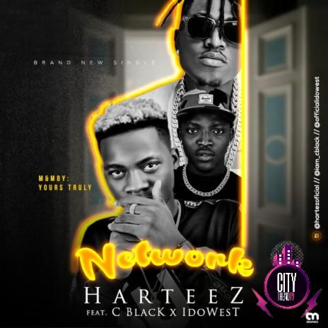 Harteez ft. C Blvck Idowest – Network
