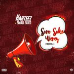 Harteez ft. Small Baddo — Soro Soke Werey