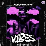 Millando ft. Dicey – VIBES