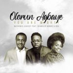 Nathaniel Bassey – Olorun Agbaye You Are Mighty