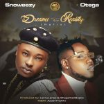 Snoweezy – Dreams Turn Reality (Refix) ft. Otega