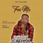 Danoy Crown – For Me
