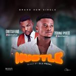 Young Pixer ft. Oritse Femi – Hustle