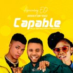 Africaboy EO ft. Gabazin & Conffyghold — Capable (Prod. Ipmanbeatz)