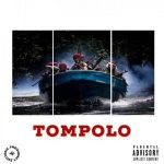 B-Raiz – Tompolo ft. Erigga & Payper Corleone