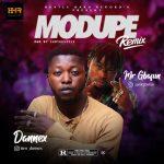 Dannex ft. Mr Gbafun – Modupe (Remix)