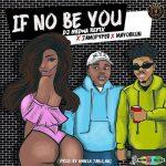 DJ Medna ft. Jamopyper & Mayorkun – If No Be You (Refix)