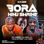 DJ More Alaga ft. Yung Effissy x Iju Tiger — Bora Ninu Shrine
