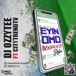 DJ Ozzytee ft. Citytrendtv — Eyin Omo Yahoo (Refix)