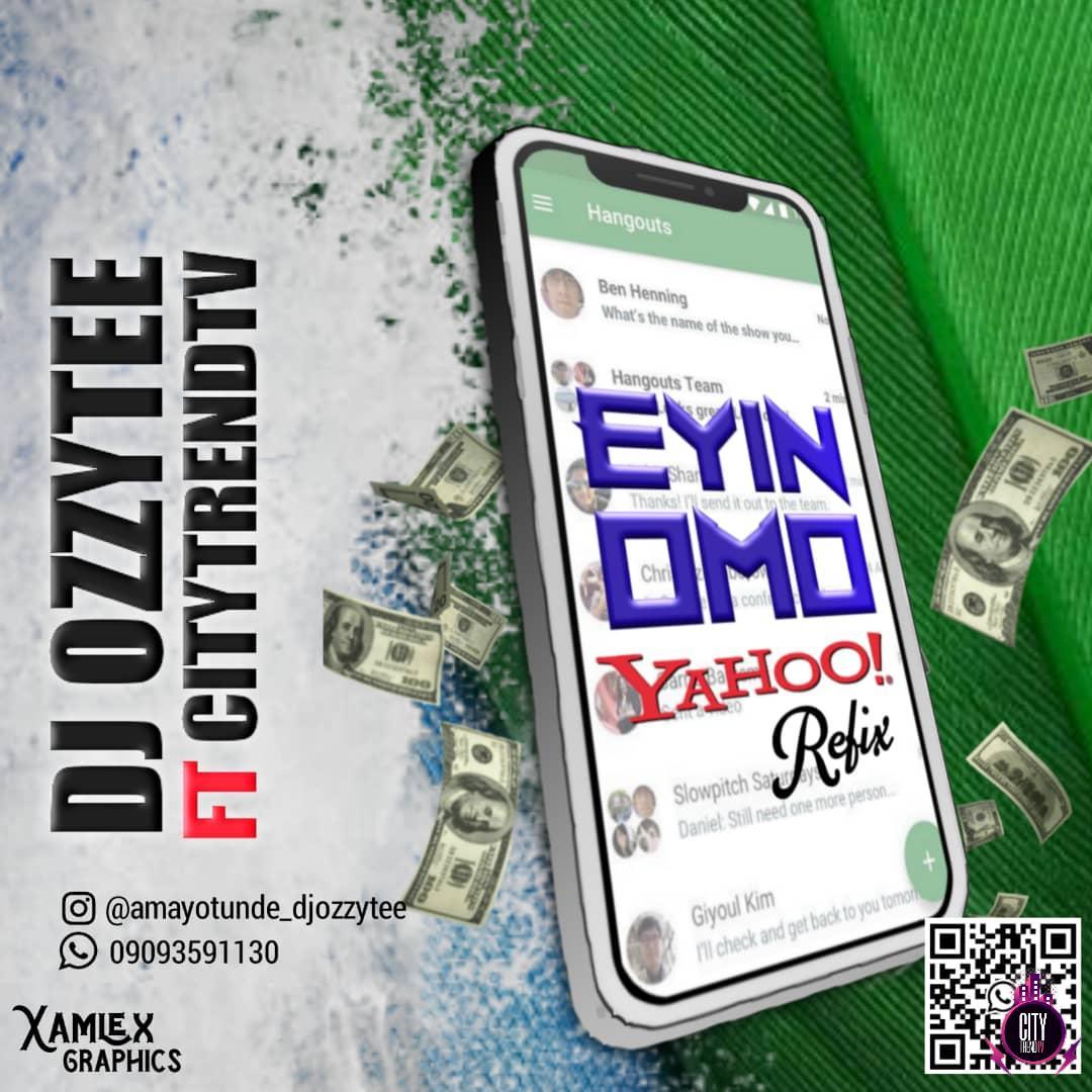 DJ Ozzytee ft. Citytrendtv — Eyin Omo Yahoo Refix