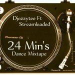 DJ Ozzytee ft. Streamloaded – 24 Min's Dance Mix