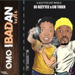DJ Ozzytee x Iju Tiger — Omo Ibadan