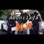 DJ Yk – Adonilaya