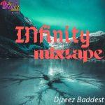 DJ Zeez Baddest – Infinity Mix