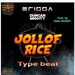 Erigga ft. Duncan Mighty – Jollof Rice (Instrumental)