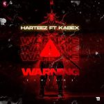 Harteez ft. Kabex – Warning (Ikilo)