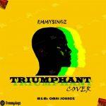 Emmysingz ft. Olamide & Bella Shmurda – Triumphant (Cover)