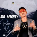 [Video] Mr Mighty – Bless Me