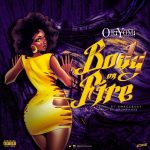 Oriyomi – Body On Fire