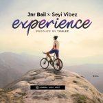 Jnr Bail ft. Seyi Vibez — Experience