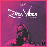 Download L.A.X – ZaZa Vibes (Complete Album)