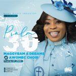 Maggybam Debams ft. Awomec Choir – Psalm 30