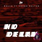 Molla – No Delay ft. Sound Sultan