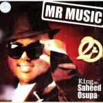 Saheed Osupa — Mr Music (Womu Womu)