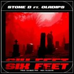 Stone D ft. Oladips – Six Feet