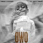 Vibezloaded ft. Seyi Vibez – Owo (Money)