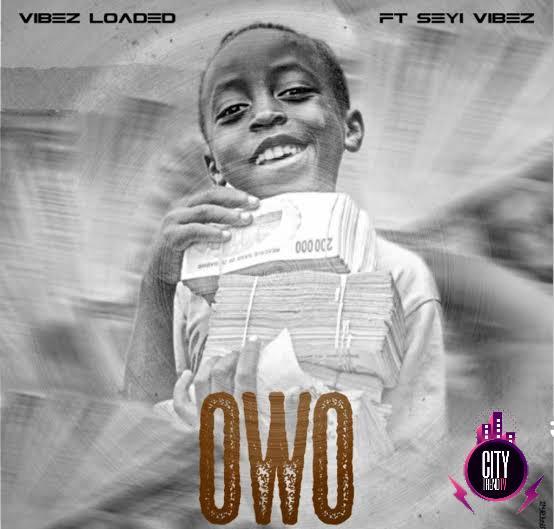 Vibezloaded ft. Seyi Vibez – Owo Money