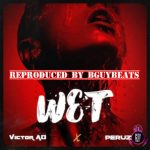 Victor AD ft. Peruzzi – Wet (Instrumental)