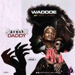 Waddoe ft. Mr Lyno – Sugar Daddy