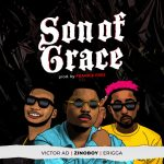 Zinoboy ft. Erigga & Victor AD — Son Of Grace