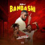 BBJ ft. Oladips x Kennywize – Banbashi