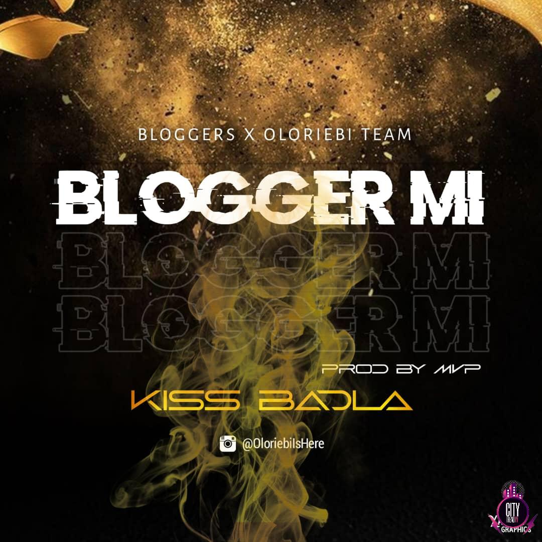 Bloggers x Kiss Badla Oloriebi Team — Blogger Mi