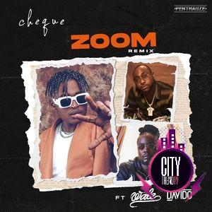 Cheque ft. Davido Wale – Zoom Remix