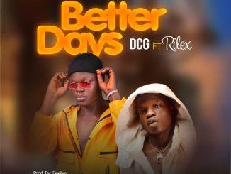 DCG ft. Rilex — Better Days