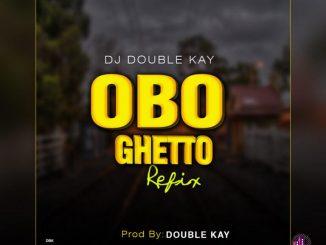 DJ Double Kay – Obo Ghetto Refix